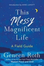 Geneen Roth This Messy Magnificent Life