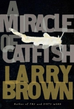 Brown, Larry A Miracle of Catfish