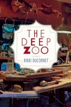 Ducornet, Rikki The Deep Zoo