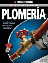 La guia completa sobre plomeriaThe Complete Guide to Plumbing