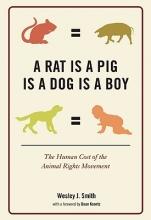 Smith, Wesley J. A Rat Is a Pig Is a Dog Is a Boy