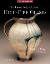 John Britt The Complete Guide to High-Fire Glazes