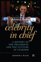Walsh, Kenneth T. Celebrity in Chief