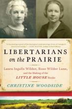 Woodside, Christine Libertarians on the Prairie
