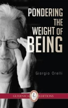 Orelli, Giorgio Pondering the Weight of Being