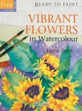Peart, Fiona Ready to Paint: Vibrant Flowers in Watercolour