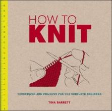 Barrett, Tina How to Knit