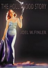 Finler, Joel The Hollywood Story to Know About the American Movie Business but