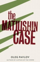 Pavlov, Oleg The Matiushin Case