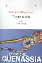 Guanassia, Jean-Michel Trompe-la-Mort