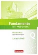 Fundamente der Mathematik Qualifikationsphase - Grund- und Leistungskurs - Niedersachsen - Arbeitsheft mit Lösungen
