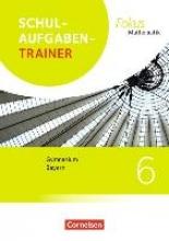 Wagner, Anton,   Wagner, Irmgard,Fokus Mathematik 6. Jahrgangsstufek - Bayern - Schulaufgabentrainer mit Lösungen