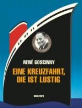 Goscinny, René Eine Kreuzfahrt, die ist lustig
