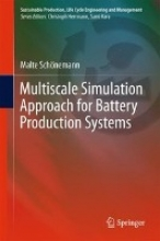 Schönemann, Malte Multiscale Simulation Approach for Battery Production Systems