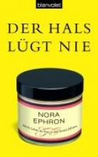 Ephron, Nora Der Hals lgt nie