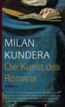 Kundera, Milan Die Kunst des Romans