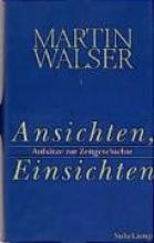 Walser, Martin Ansichten, Einsichten
