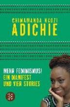 Adichie, Chimamanda Ngozi Mehr Feminismus!