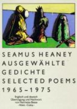 Heaney, Seamus Ausgewhlte Gedichte. Selected Poems. 1965 - 1975