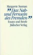 Susman, Margarete `Das Nah- und Fernsein des Fremden.`