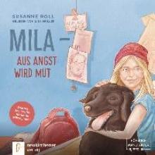 Roll, Susanne,   Müller, Lisa Mila - Aus Angst wird Mut