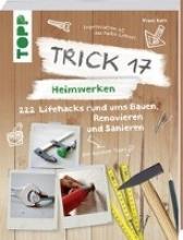Rath, Frank Trick 17 - Heimwerken