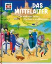 Schaller, Andrea Mittelalter. Die Welt der Kaiser, Edelleute und Bauern