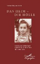 Anstätt, Irmtraut Margarete Das Heim - Die Hlle