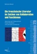 Berzel, Barbara Die französische Literatur im Zeichen von Kollaboration und Faschismus