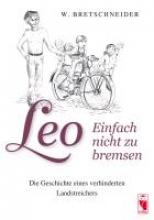 Bretschneider, W. Leo - Einfach nicht zu bremsen
