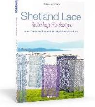 Lovick, Elizabeth Shetland Lace - Zauberhafte Strickspitzen