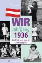 Neumeier-Hager, Otti Kindheit und Jugend in Österreich: Wir vom Jahrgang 1936