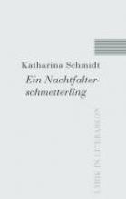 Schmidt, Katharina Ein Nachtfalterschmetterling