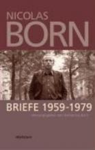 Born, Nicolas Briefe 1959-1979