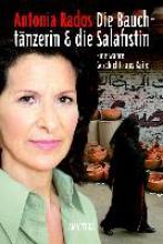 Rados, Antonia Die Bauchtänzerin und die Salafistin