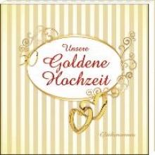 Unsere Goldene Hochzeit