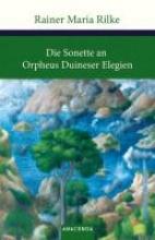 Rilke, Rainer Maria Die Sonette an Orpheus Duineser Elegien