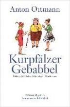 Ottmann, Anton Kurpflzer Gebabbel