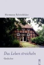 Schönfelder, Hermann Das Leben streicheln