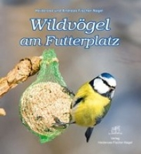 Fischer-Nagel, Heiderose Wildvögel am Futterplatz