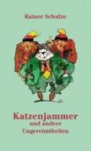 Schulze, Rainer Katzenjammer und andere Ungereimtheiten.