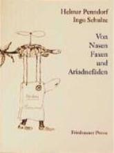 Penndorf, Helmar Von Nasen Faxen und Ariadnefäden