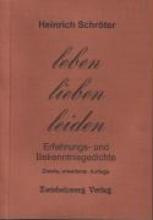 Schröter, Heinrich Leben Lieben Leiden