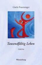 Feuersenger, Gisela Tausendfältig Leben