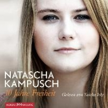Kampusch, Natascha 10 Jahre Freiheit