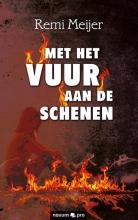 Remi Meijer , Met het vuur aan de schenen