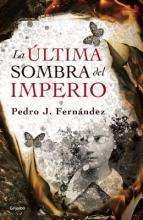 Fernandez, Pedro J. La Ultima Sombra del Imperio