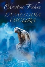 Feehan, Christine La Melodia Oscura = Dark Melody