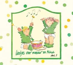 Liedjes Voor Moeder en Kind Deel 3