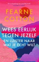 Fearne Cotton , Wees eerlijk tegen jezelf en luister naar wat je écht wilt